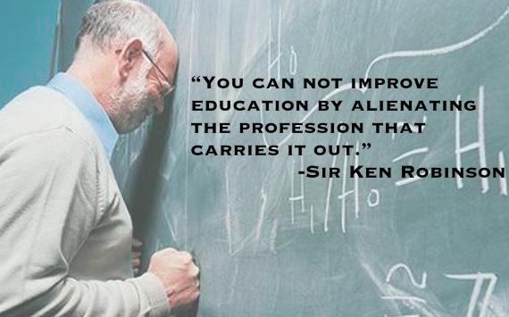 Sir Ken Alienate Teachers Quote